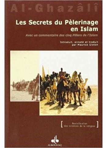 Les Secrets du pèlerinage en islam -Kitâb asrâr al Hajj fî-l islâm- de Abû Hâmid AL-GHAZALI
