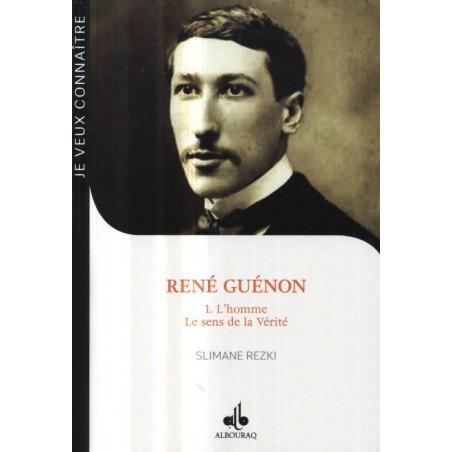 René Guénon - Volume 1 L'Homme - Le sens de la vérité