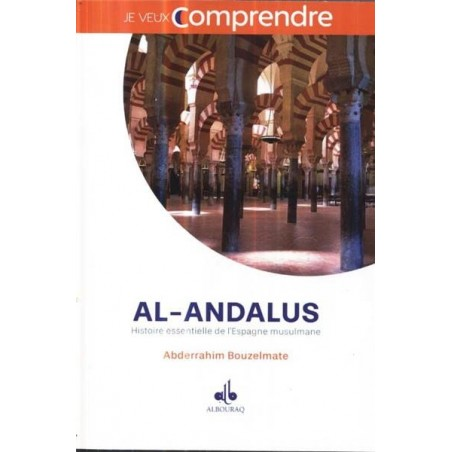 Al-Andalus: Histoire essentielle de l´Espagne musulmane