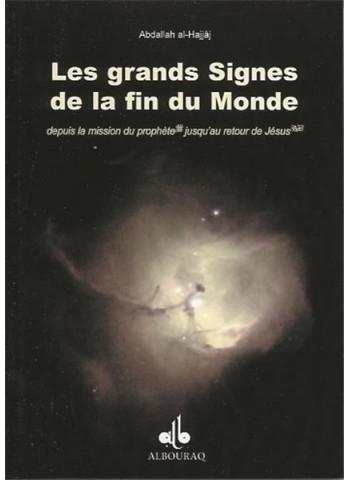 Les grands signes de la fin du Monde - Depuis la mission du Prophète (saws) jusqu'au retour de Jésus (as)