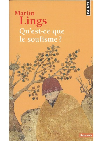 Qu'est ce que le soufisme? de martin Lings