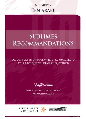 Sublimes recommandations par MuHyeddin ibn 'Arabî