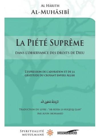 La piété suprême dans l'observance des droits de Dieu - ar-RiAyâ fi Huqûq Illah - par l'Imam Al-MuHâsibî