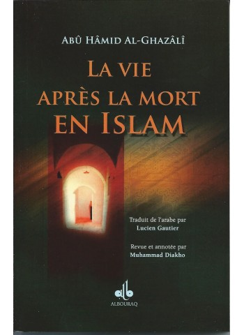 La vie après la mort en Islam d'Abû Hamed al Ghazalî